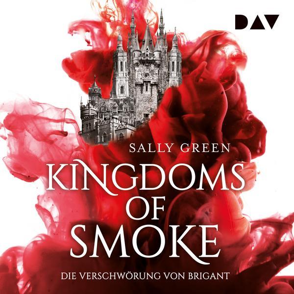 Kingdoms of Smoke - Die Verschwörung von Brigant von Sally Green Buchcover